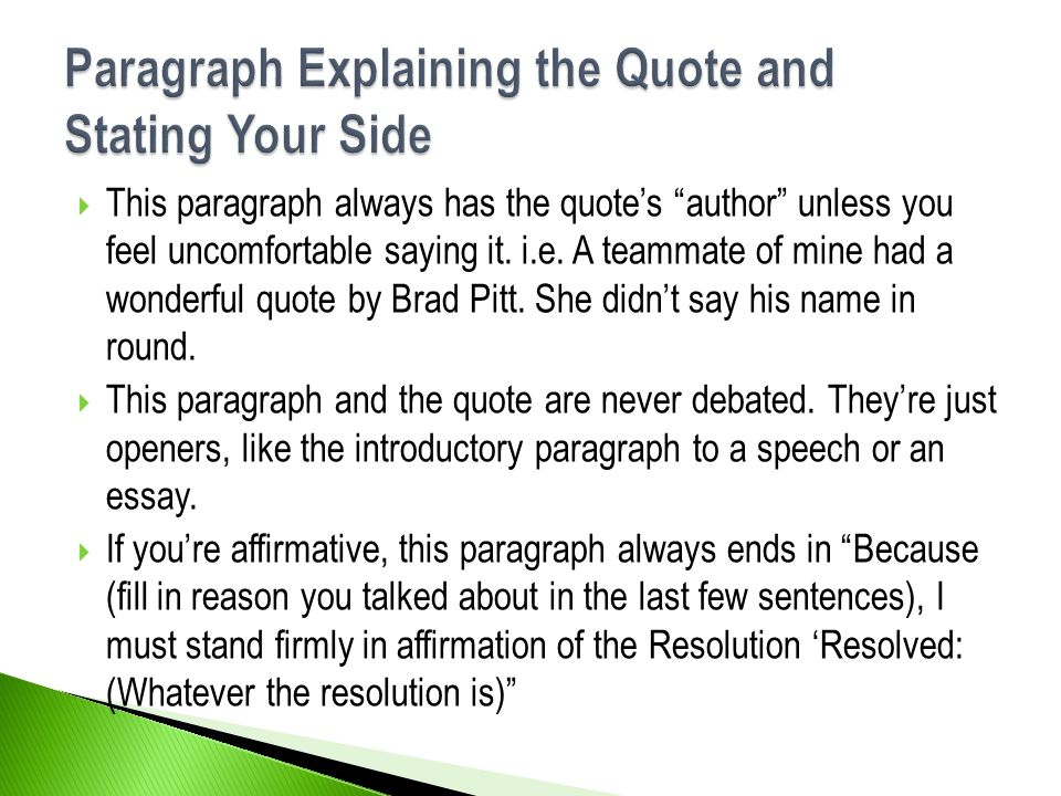 Paragraph Explaining the Quote and Stating Your Side
