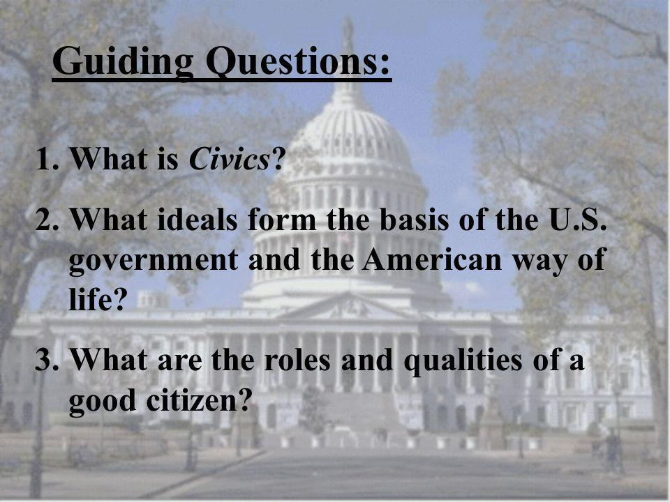 Guiding Questions: What is Civics