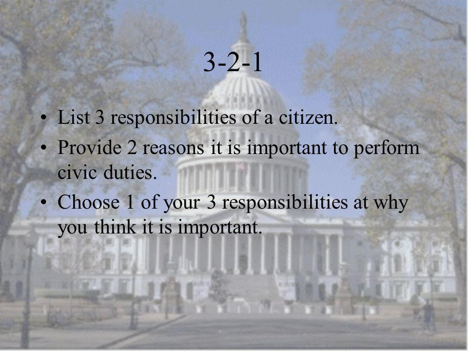 3-2-1 List 3 responsibilities of a citizen.