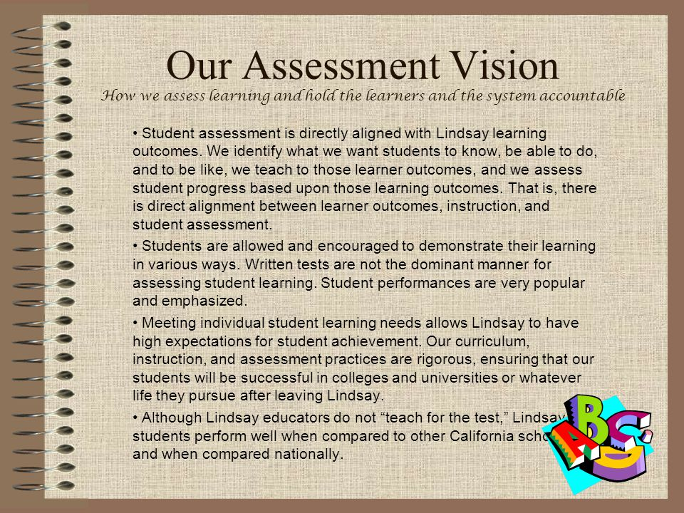 Our Assessment Vision How we assess learning and hold the learners and the system accountable