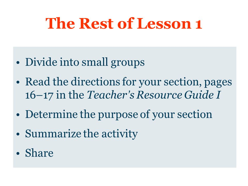 The Rest of Lesson 1 Divide into small groups