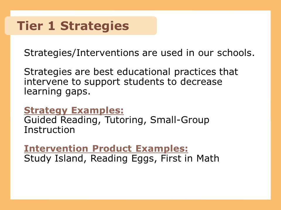 Tier 1 Strategies Strategies/Interventions are used in our schools.