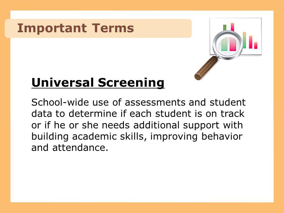 Important Terms Universal Screening