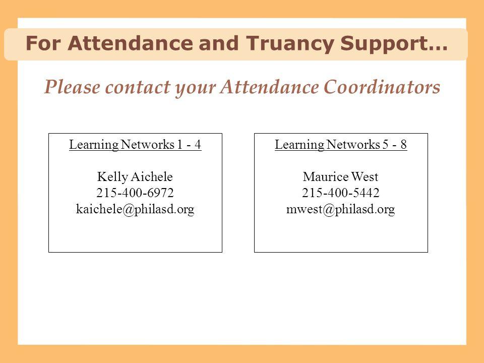 Please contact your Attendance Coordinators