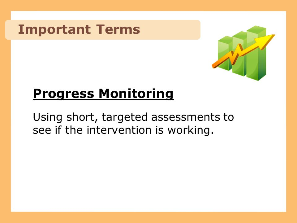 Important Terms Progress Monitoring