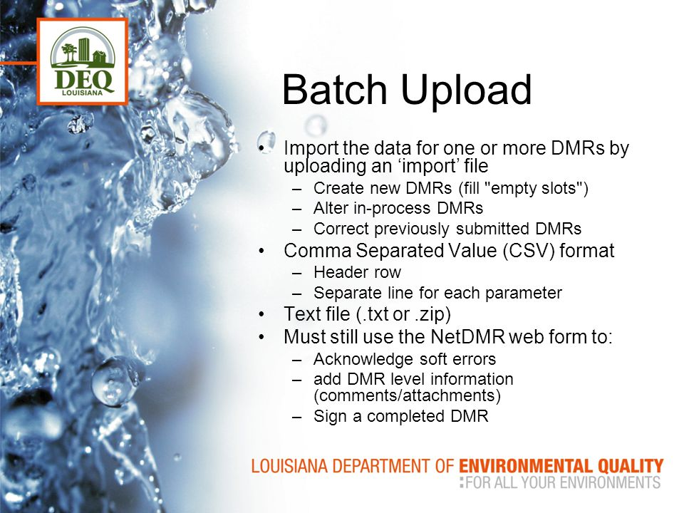 Batch Upload Import the data for one or more DMRs by uploading an 'import' file. Create new DMRs (fill empty slots )