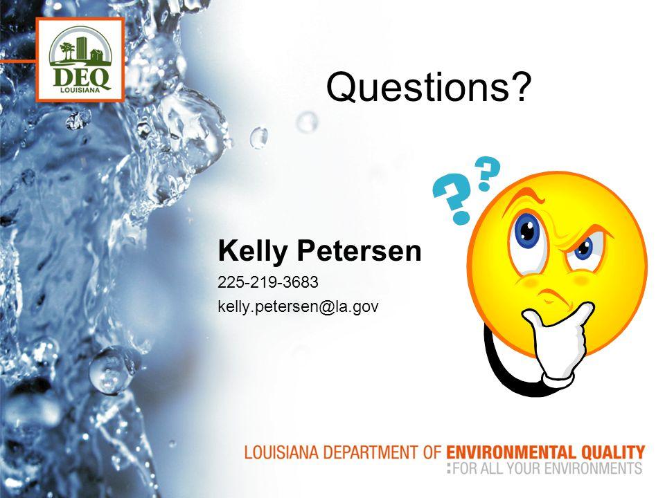Questions Kelly Petersen 225-219-3683 kelly.petersen@la.gov