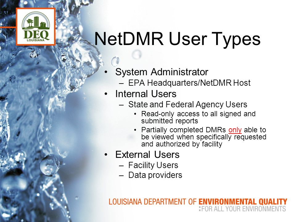 NetDMR User Types System Administrator Internal Users External Users