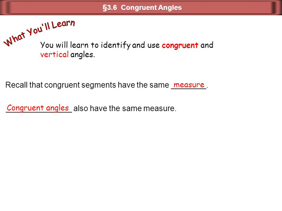 What You ll Learn You will learn to identify and use congruent and