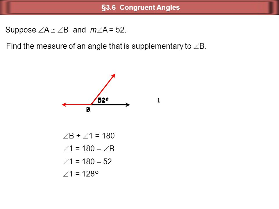 Find the measure of an angle that is supplementary to B.