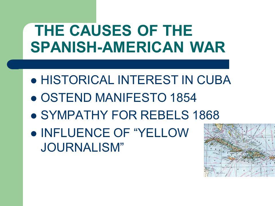 THE CAUSES OF THE SPANISH-AMERICAN WAR