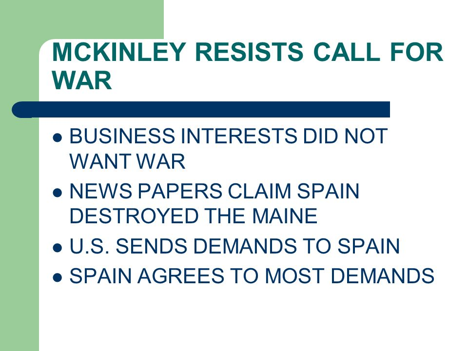 MCKINLEY RESISTS CALL FOR WAR