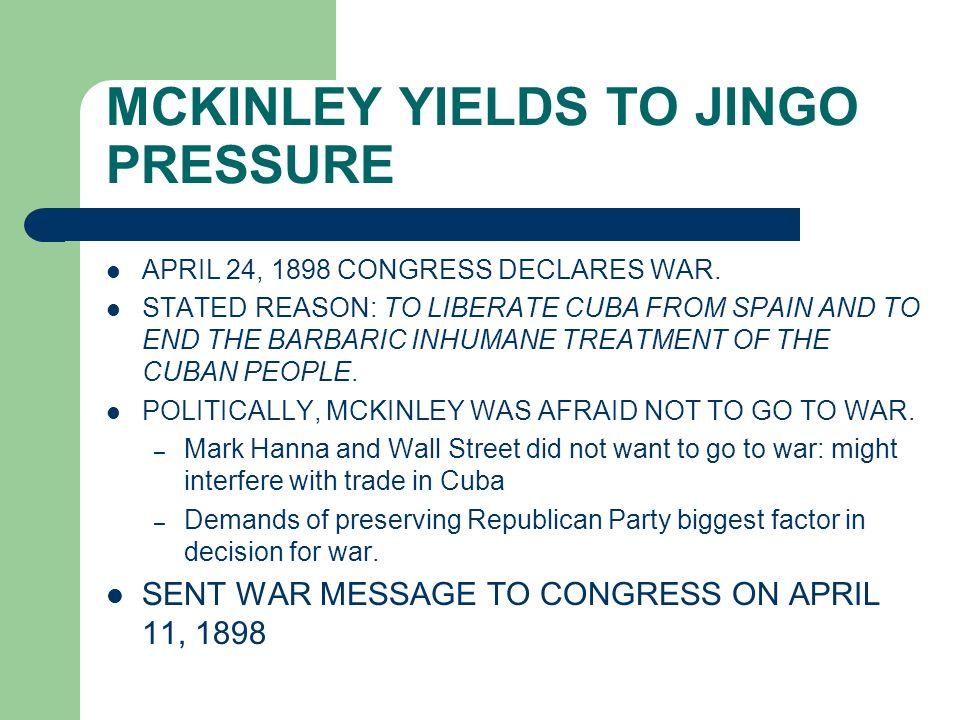 MCKINLEY YIELDS TO JINGO PRESSURE