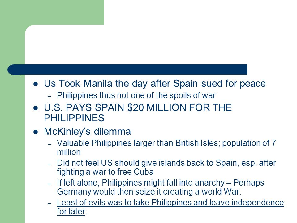 Us Took Manila the day after Spain sued for peace
