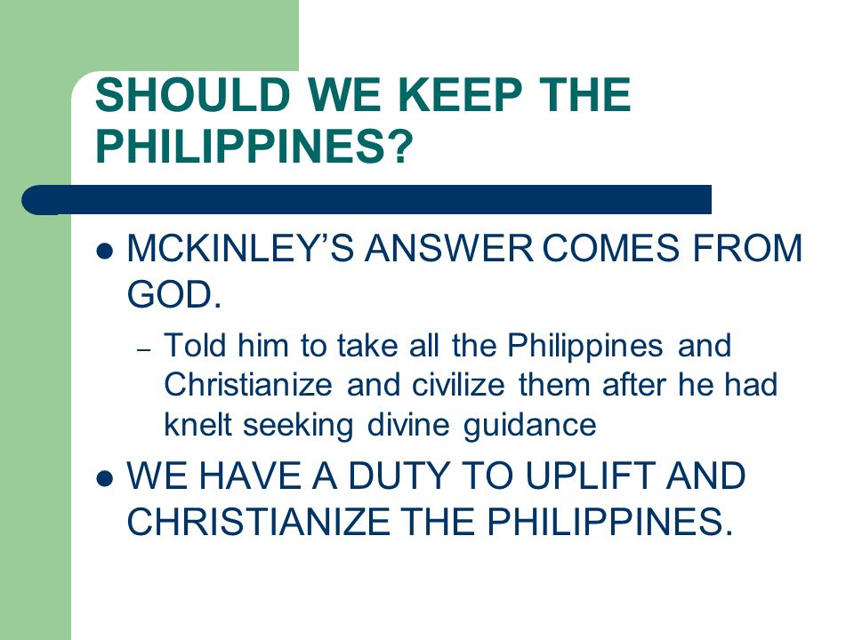 SHOULD WE KEEP THE PHILIPPINES