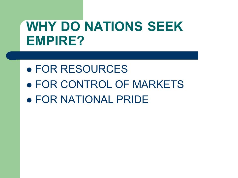 WHY DO NATIONS SEEK EMPIRE