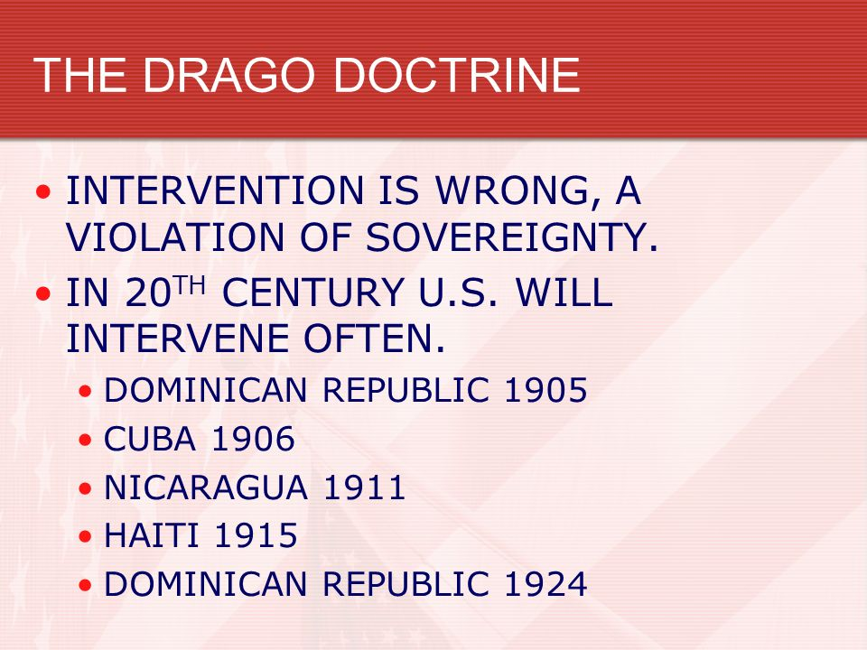 THE DRAGO DOCTRINE INTERVENTION IS WRONG, A VIOLATION OF SOVEREIGNTY.