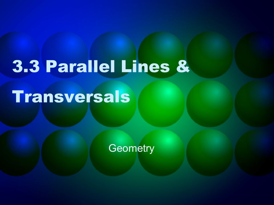 3.3 Parallel Lines & Transversals