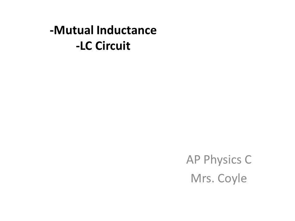 -Mutual Inductance -LC Circuit