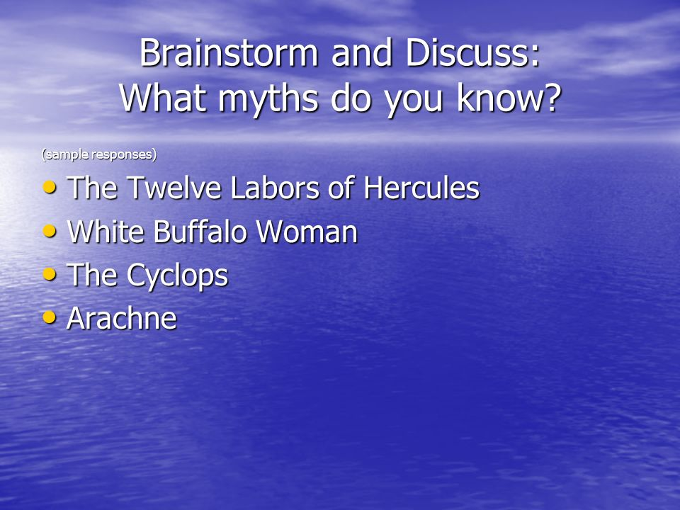 Brainstorm and Discuss: What myths do you know