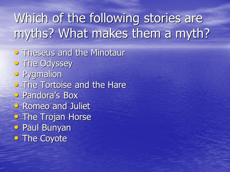 Which of the following stories are myths What makes them a myth