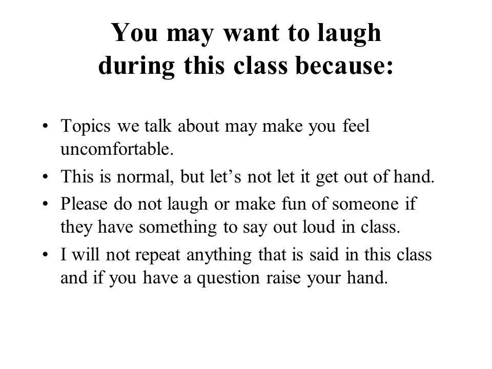 You may want to laugh during this class because: