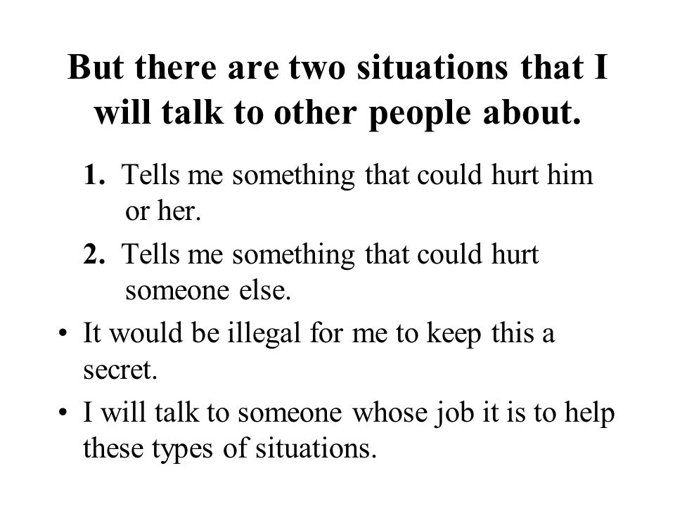 But there are two situations that I will talk to other people about.