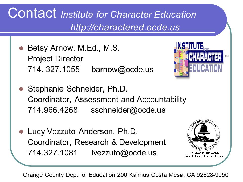 Contact Institute for Character Education http://charactered.ocde.us