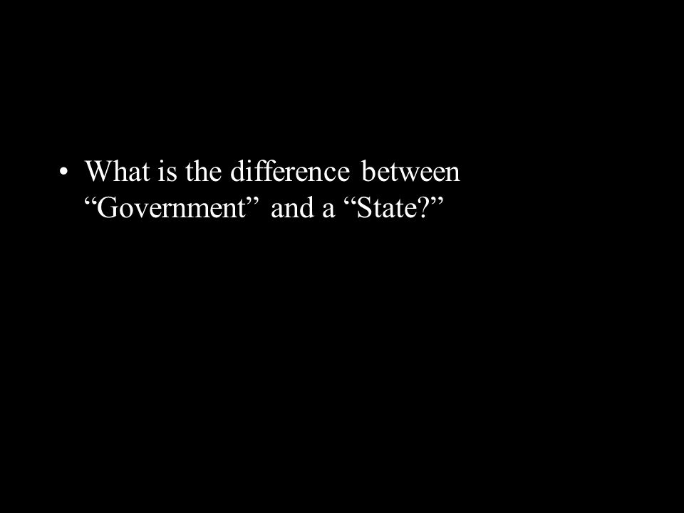 What is the difference between Government and a State