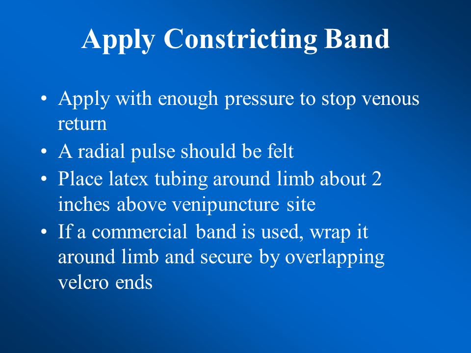 Apply Constricting Band