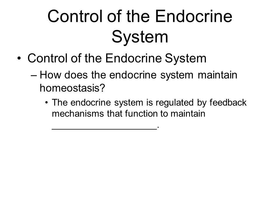 Control of the Endocrine System