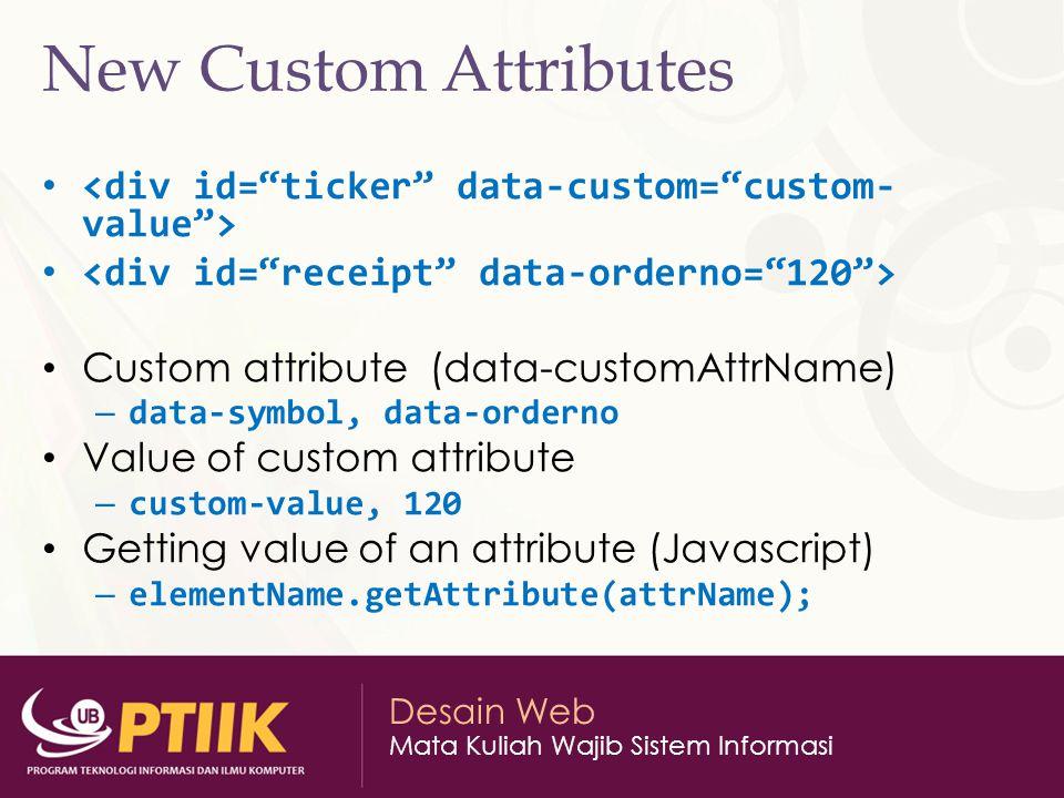 New Custom Attributes <div id= ticker data-custom= custom-value > <div id= receipt data-orderno= 120 >