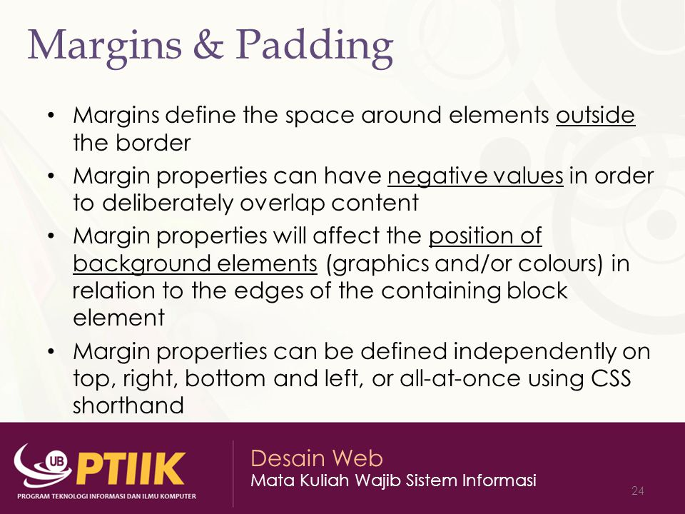 Margins & Padding Margins define the space around elements outside the border.
