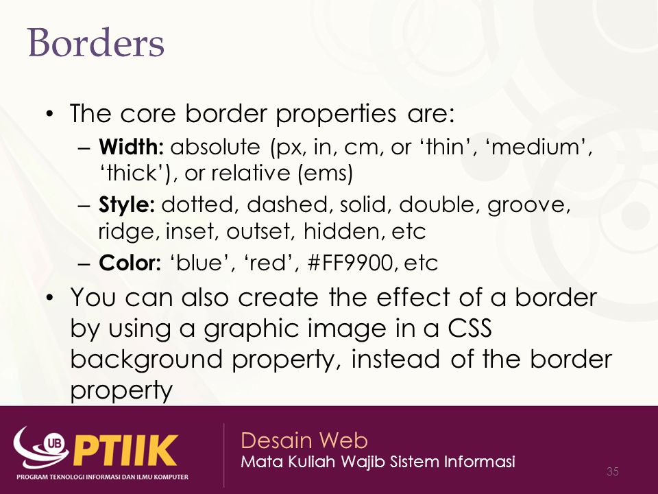 Borders The core border properties are: