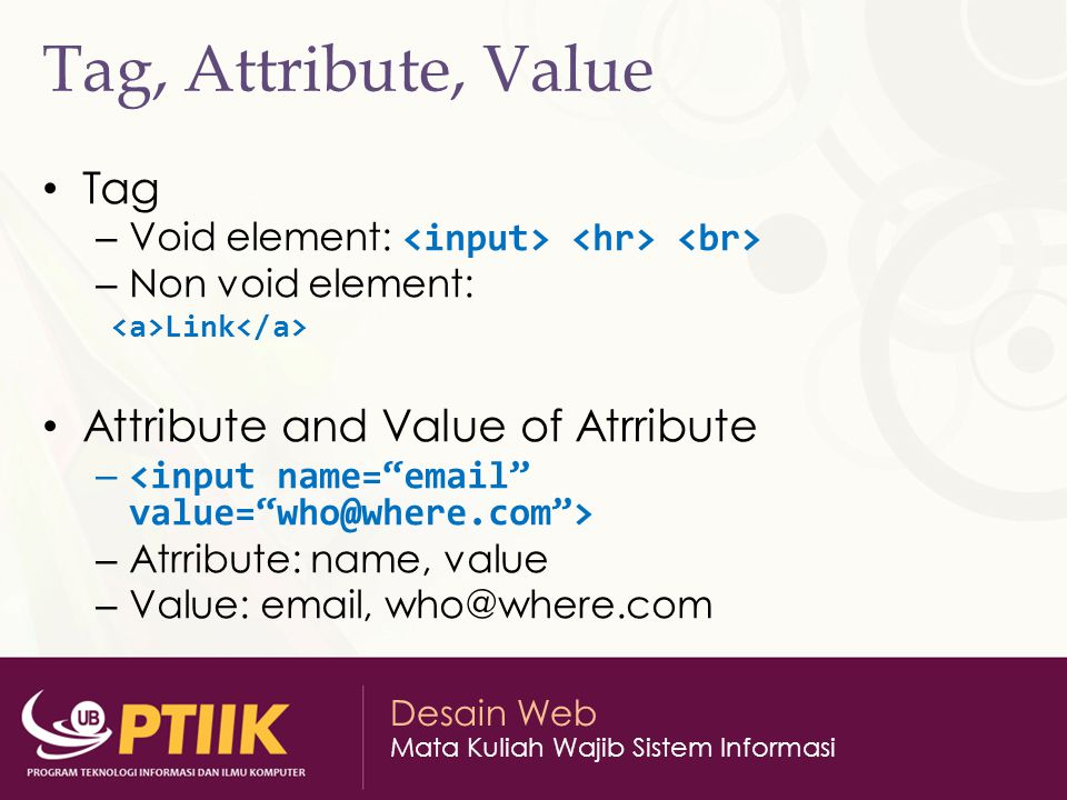 Tag, Attribute, Value Tag Attribute and Value of Atrribute