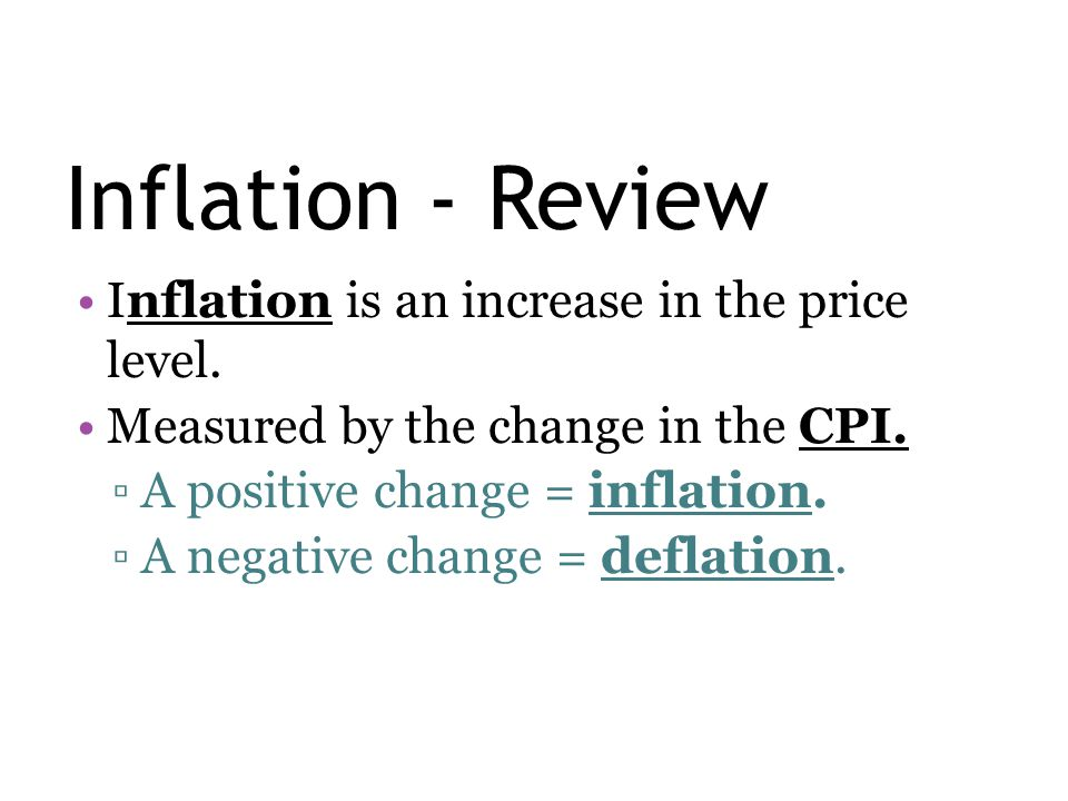Inflation - Review Inflation is an increase in the price level.