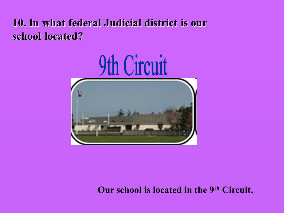 10. In what federal Judicial district is our school located