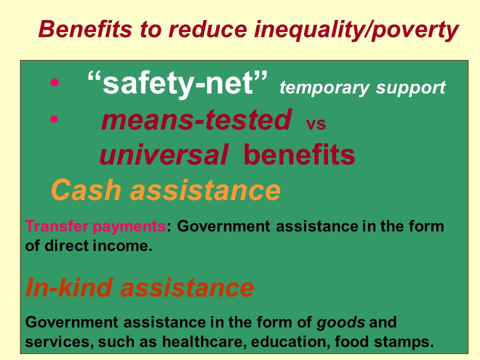 Benefits to reduce inequality/poverty