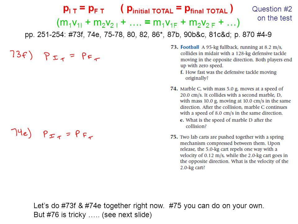 pI T = pF T ( pinitial TOTAL = pfinal TOTAL )