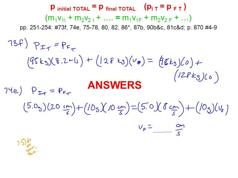ANSWERS p initial TOTAL = p final TOTAL (pI T = p F T )