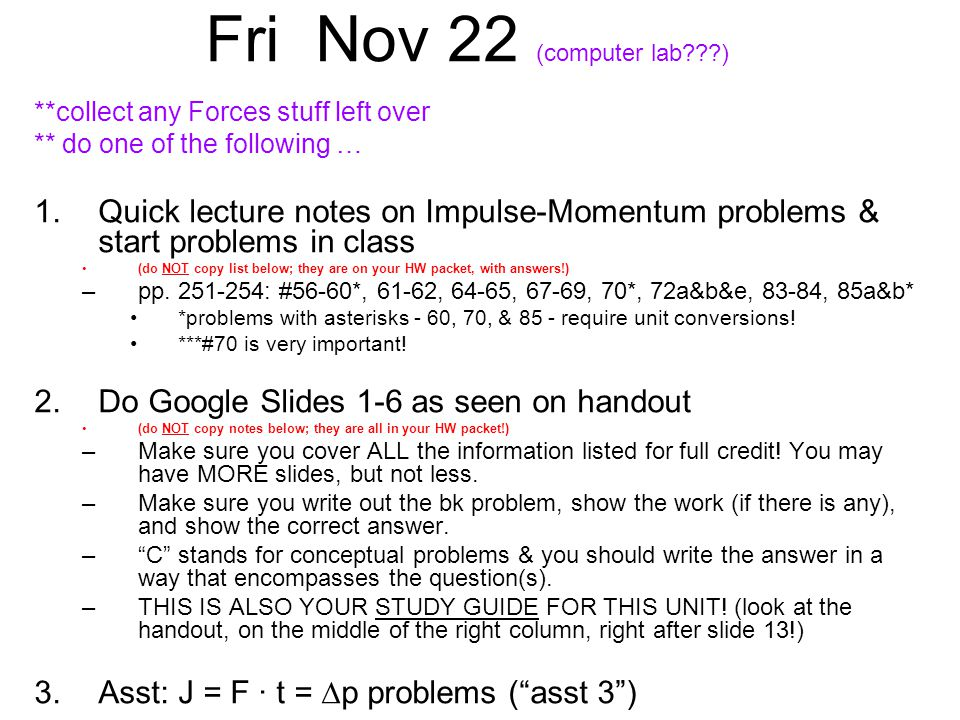 Fri Nov 22 (computer lab ) **collect any Forces stuff left over. ** do one of the following …