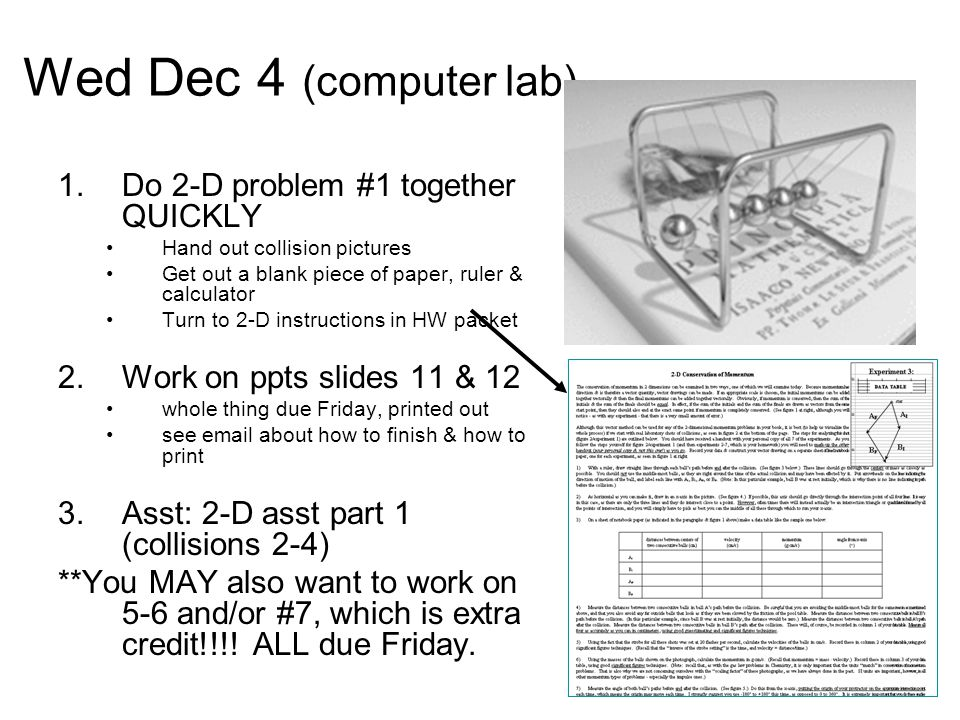 Wed Dec 4 (computer lab) Do 2-D problem #1 together QUICKLY