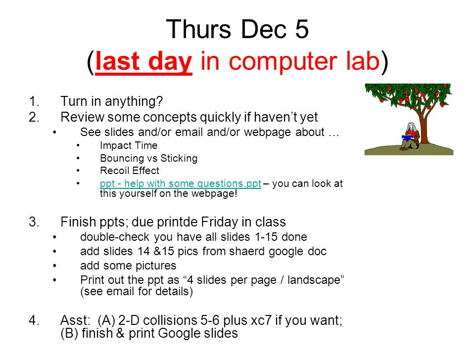 Thurs Dec 5 (last day in computer lab)