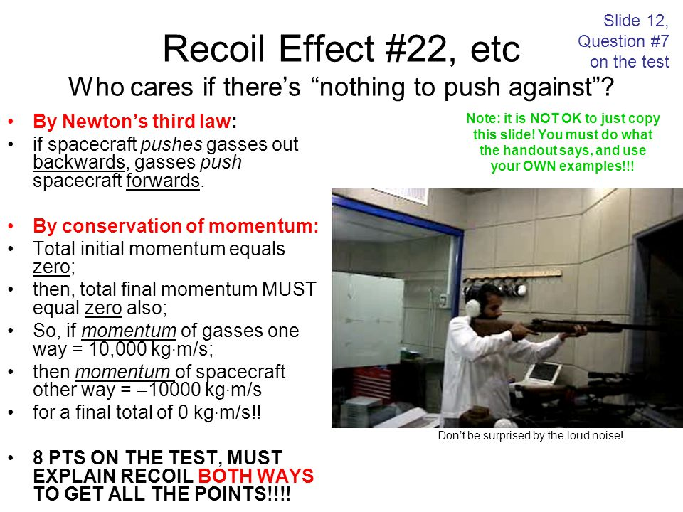 Recoil Effect #22, etc Who cares if there's nothing to push against