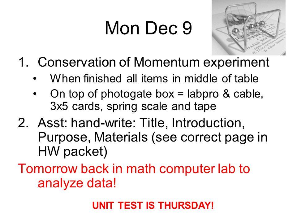 Mon Dec 9 Conservation of Momentum experiment