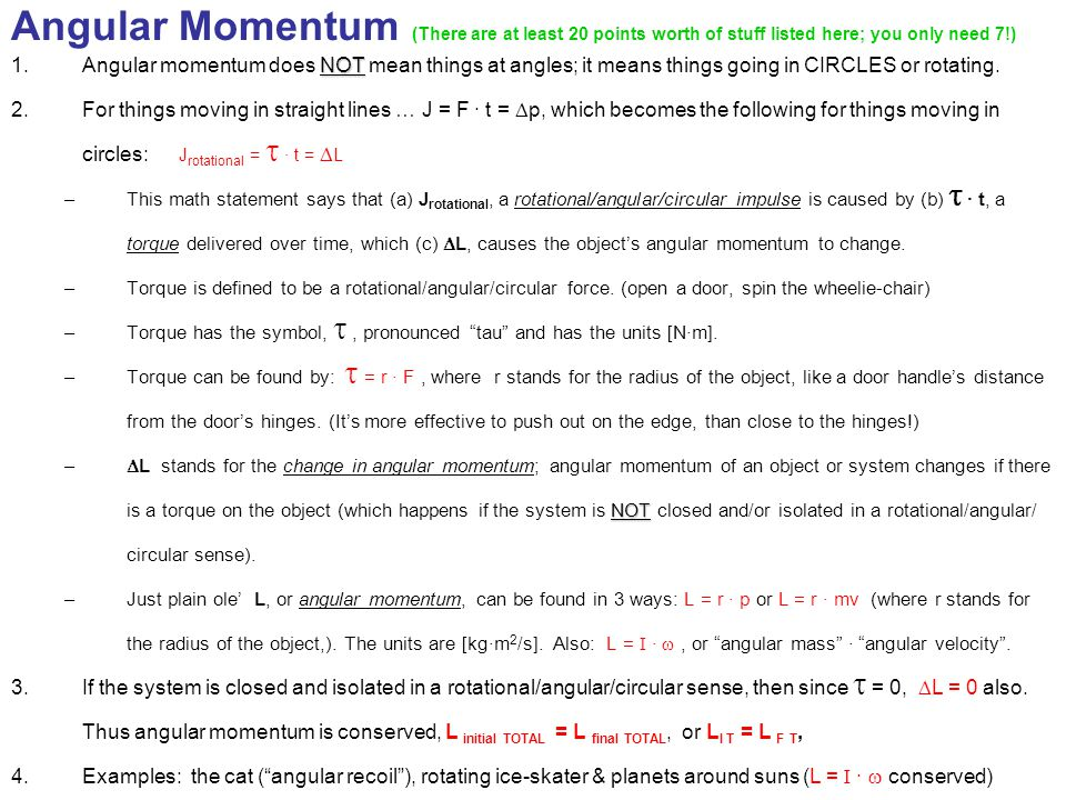 Angular Momentum (There are at least 20 points worth of stuff listed here; you only need 7!)