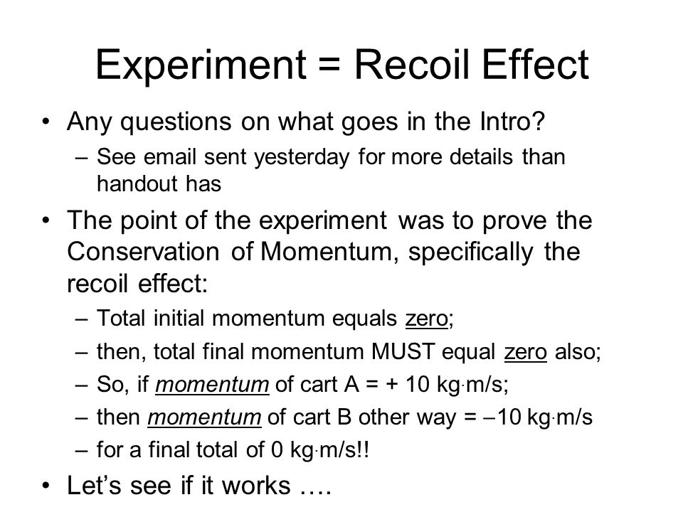 Experiment = Recoil Effect