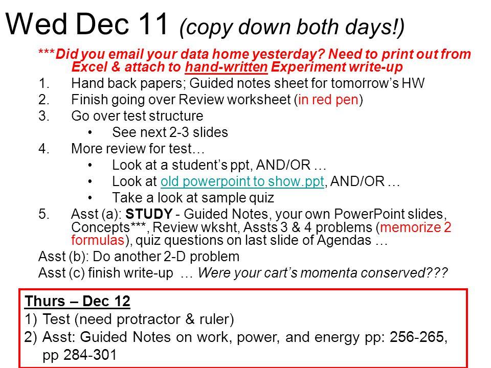 Wed Dec 11 (copy down both days!)