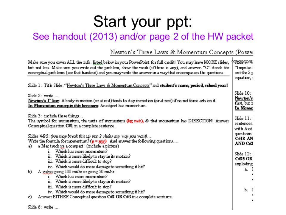 Start your ppt: See handout (2013) and/or page 2 of the HW packet