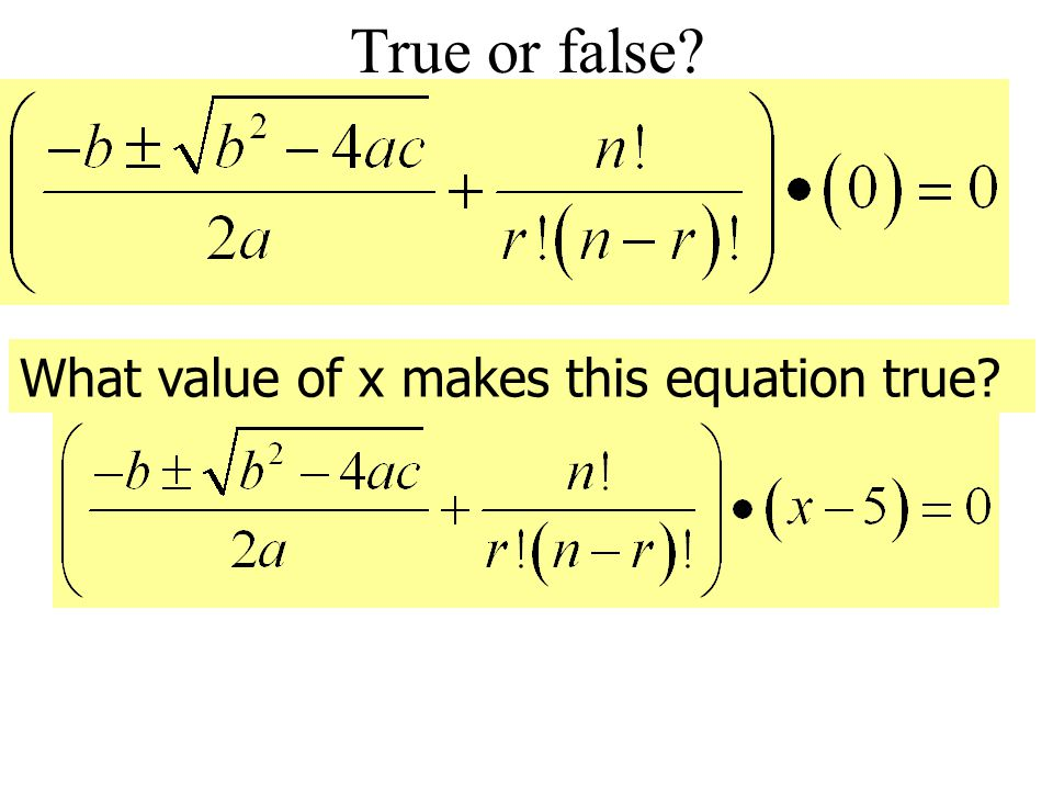 True or false What value of x makes this equation true